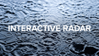 Interactive radar: Track the storms as they move over our area